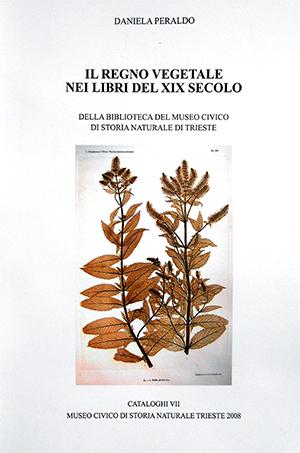 IL REGNO VEGETALE NEI LIBRI DEL XIX SECOLO DELLA BIBLIOTECA DEL MCSN DI TS